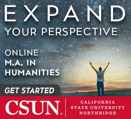 Expand Your Perspective: Online MA in Humanities. CSUN California State University Northridge