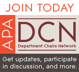 Join the APA Department Chairs Network today! Get updates, participate in discussion, and more.