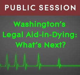 Washington's Legal Aid-in-Dying: What's next? A public session near the 2017 APA Pacific Division meeting in Seattle, WA.